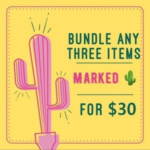 Bundle SALE Any Items Marked 🌵 are 3 for $30!